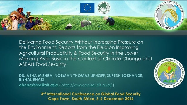 Delivering Food Security Without Increasing Pressure on the Environment: Reports from the Field on Improving Agricultural ...
