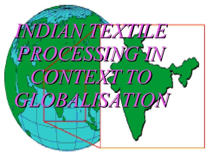 INDIAN TEXTILE PROCESSING IN CONTEXT TO GLOBALISATION