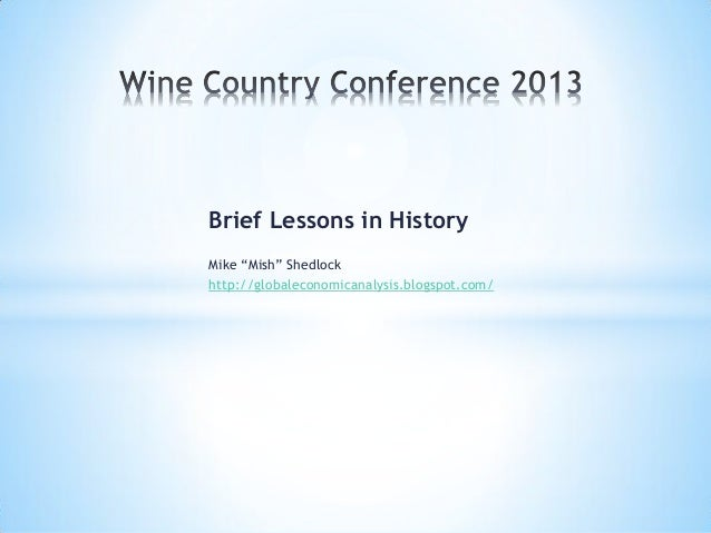 """Brief Lessons in HistoryMike """"Mish"""" Shedlockhttp://globaleconomicanalysis.blogspot.com/"""