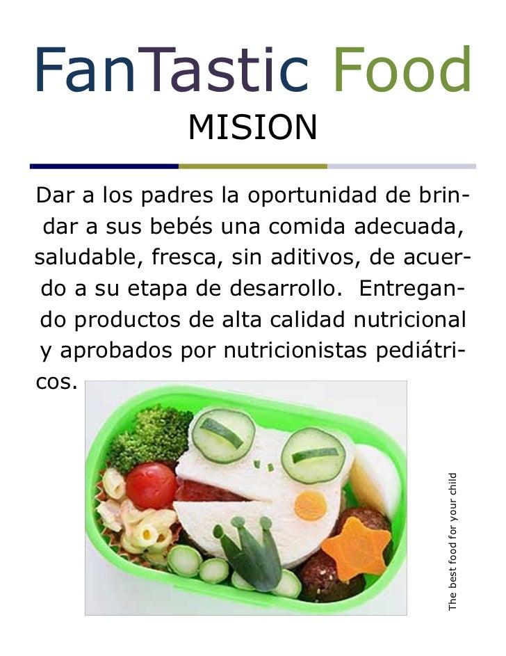 FanTastic Food              MISIONDar a los padres la oportunidad de brin- dar a sus bebés una comida adecuada,saludable, ...