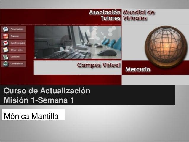 Curso de ActualizaciónMisión 1-Semana 1Mónica Mantilla