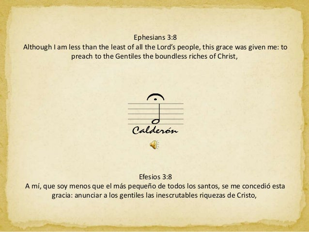 Ephesians 3:8 Although I am less than the least of all the Lord's people, this grace was given me: to preach to the Gentil...