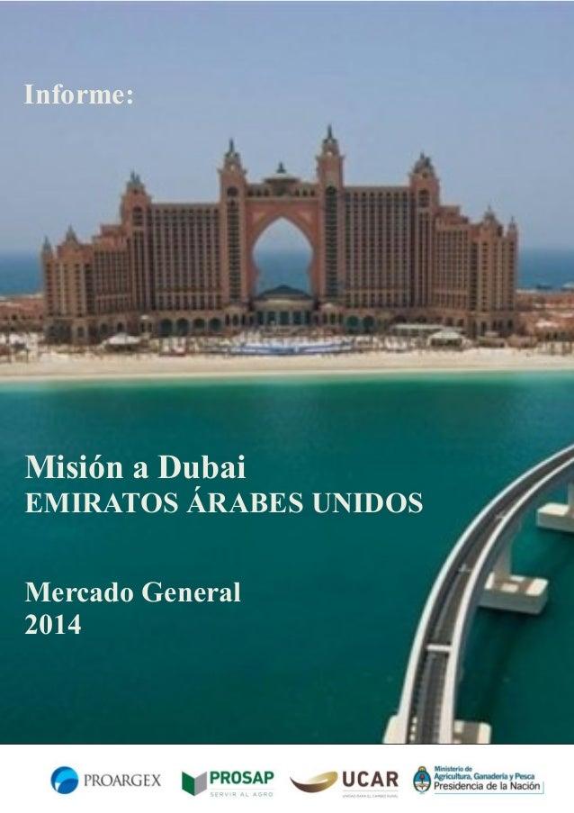 Informe:  Misión a Dubai EMIRATOS ÁRABES UNIDOS Mercado General 2014