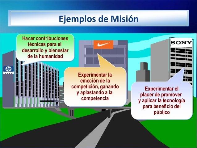 Ejemplos de MisiónHacer contribuciones  técnicas para eldesarrollo y bienestar  de la humanidad                           ...