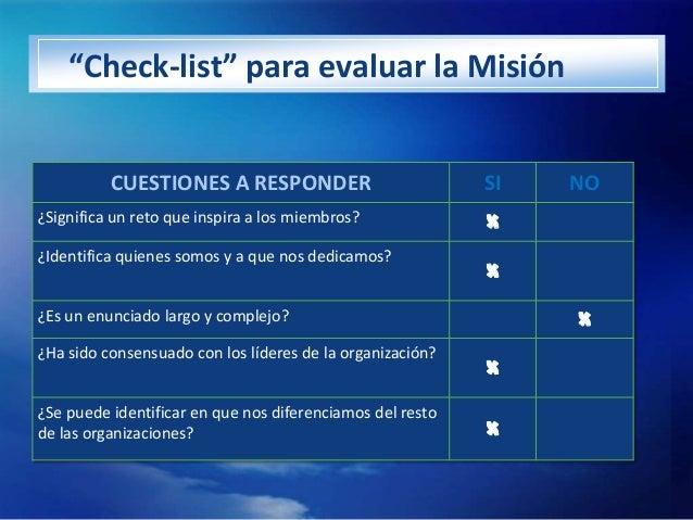 """""""Check-list"""" para evaluar la Misión          CUESTIONES A RESPONDER                           SI   NO¿Significa un reto qu..."""