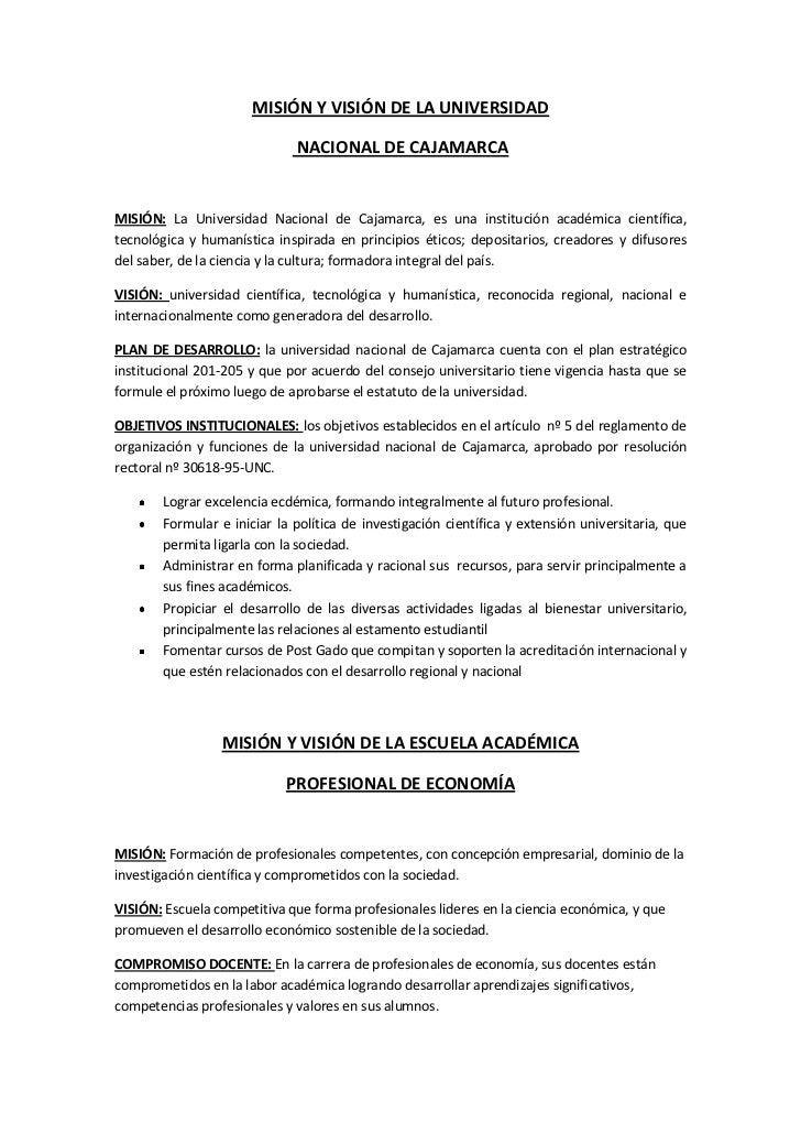 MISIÓN Y VISIÓN DE LA UNIVERSIDAD <br /> NACIONAL DE CAJAMARCA<br />MISIÓN: La Universidad Nacional de Cajamarca, es una i...