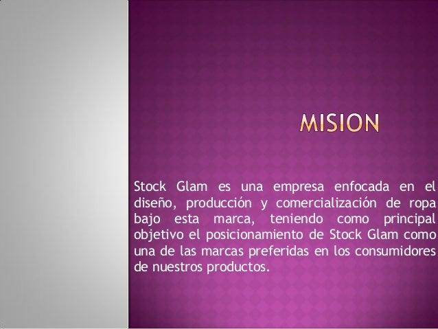 Mision StokGlam  Slide 3