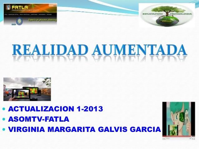  ACTUALIZACION 1-2013 ASOMTV-FATLA VIRGINIA MARGARITA GALVIS GARCIA
