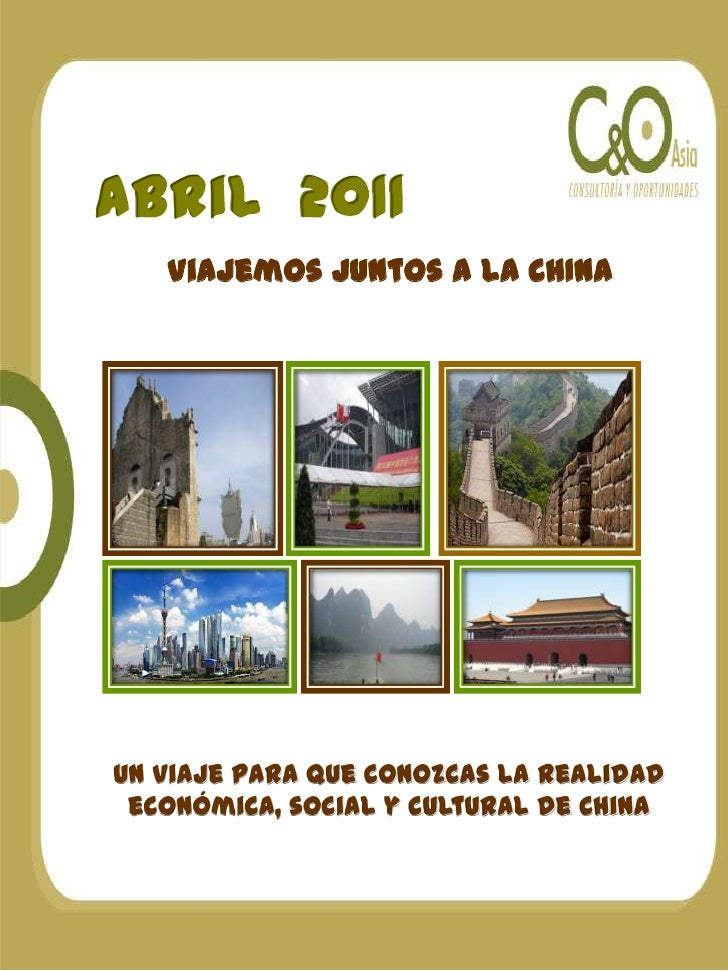 Abril  2011<br />Viajemos Juntos a LA CHINA<br />Un Viaje para que conozcas la realidad económica, social y cultural de Ch...