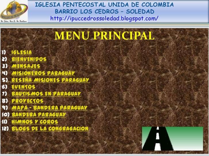 IGLESIA PENTECOSTAL UNIDA DE COLOMBIA                BARRIO LOS CEDROS – SOLEDAD              http://ipuccedrossoledad.blo...