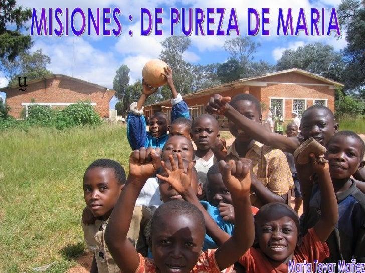 ñ MISIONES : DE PUREZA DE MARIA Marta Tovar Mañez