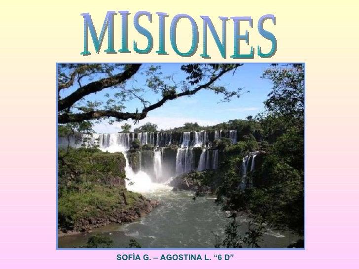"""MISIONES SOFÍA G. – AGOSTINA L. """"6 D"""""""