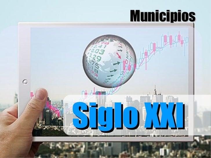 MunicipiosSiglo XXI
