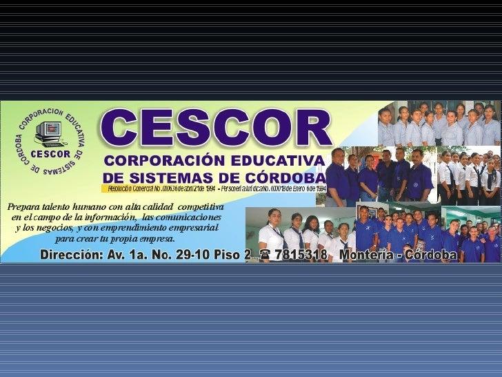 CORPORACIÓN EDUCATIVA DE SISTEMAS DE CÓRDOBA                  1993 – 2008                          AREA COMERCIAL         ...
