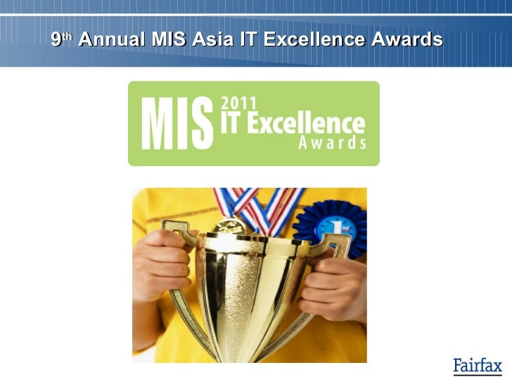 9 th  Annual MIS Asia IT Excellence Awards
