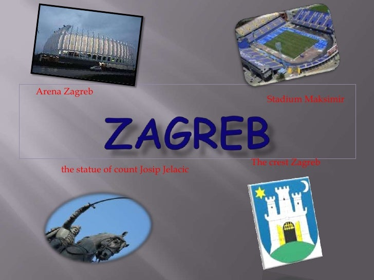 ZAGREB<br />Arena Zagreb<br />Stadium Maksimir<br /> The crest Zagreb<br />the statue of count Josip Jelacic<br />