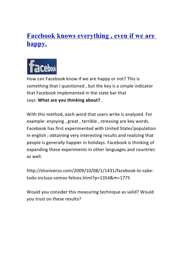 Facebook knows everything , even if we are happy.    How can Facebook know if we are happy or not? This is something that ...
