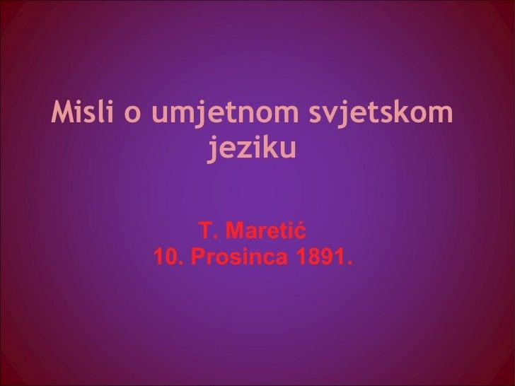 Misli o umjetnom svjetskom jeziku T. Maretić 10. Prosinca 1891.