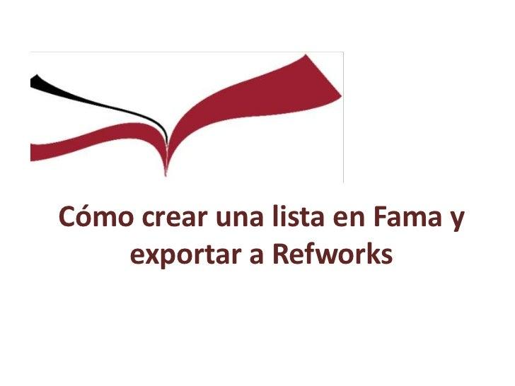 Cómo crear una lista en Fama y    exportar a Refworks