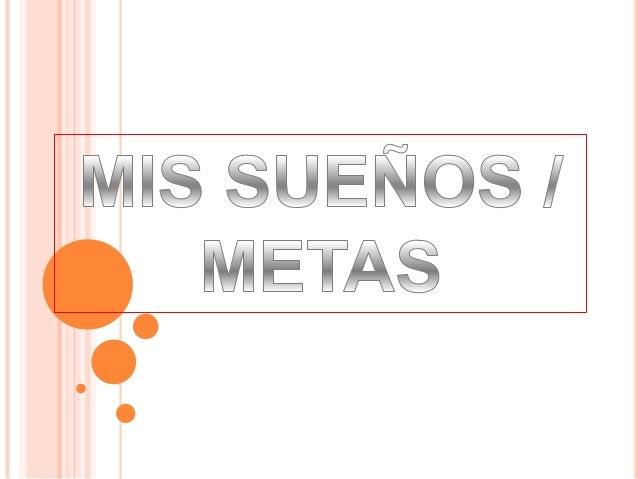 MIS SUEÑOS / METAS