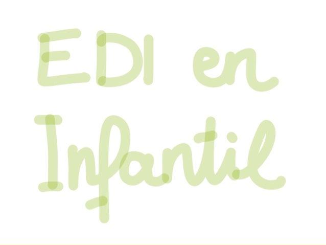 EDI EN INFANTIL