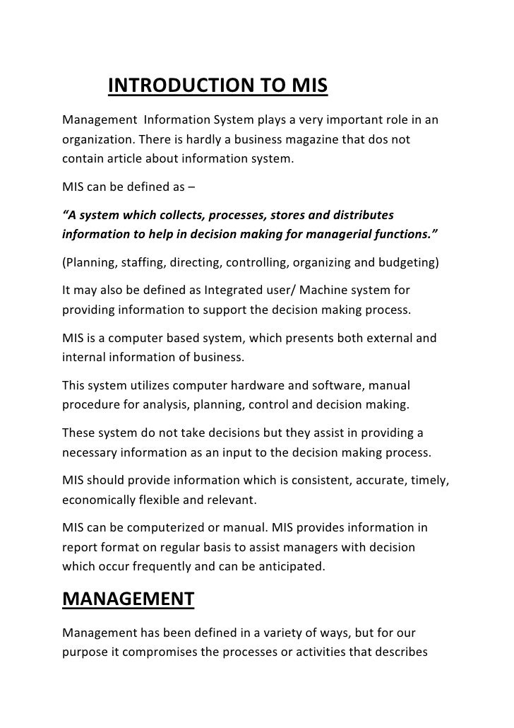INTRODUCTION TO MIS<br />Management  Information System plays a very important role in an organization. There is ...