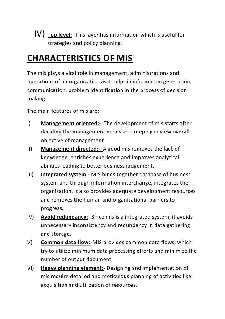 mis notes The plan for development and its implementation is a basic necessity for mis in mis the information is recognized as major resource likecapital and time if this resource has to be managed well, it calls upon themanagement to plan for it and control it, so that the information becomesa vital resource for the system.