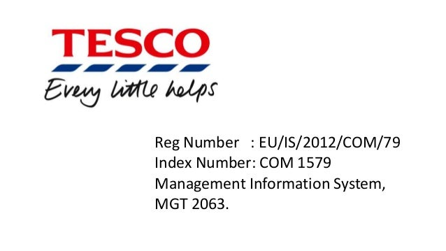 management information system of tesco Tesco is a large organisation that uses many business/organisational systems in  order  management information systems (decision support.