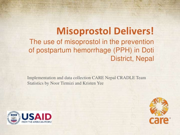 Misoprostol Delivers!The use of misoprostol in the preventionof postpartum hemorrhage (PPH) in Doti                       ...