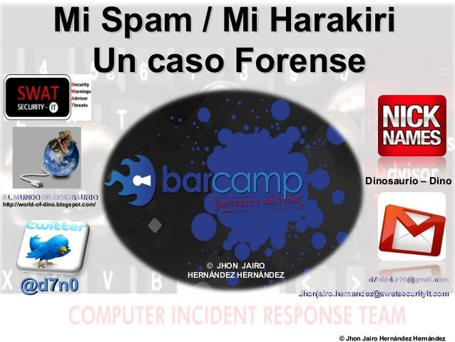 Mi Spam / Mi Harakiri Un caso Forense  Dinosaurio – Dino EL MUNDO DE DINOSAURIO http://world-of-dino.blogspot.com/  @d7n0 ...