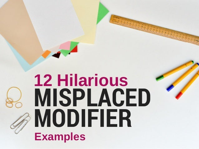 12 Hilarious MISPLACED MODIFIER Examples