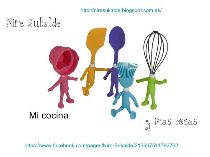 http://niresukalde.blogspot.com.es/ Mi cocinahttps://www.facebook.com/pages/Nire-Sukalde/215607511793762