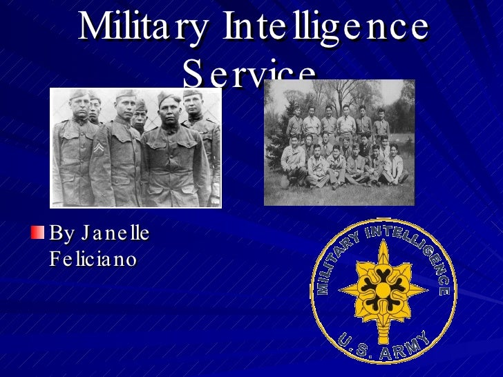 Military Intelligence Service   <ul><li>By Janelle Feliciano </li></ul>