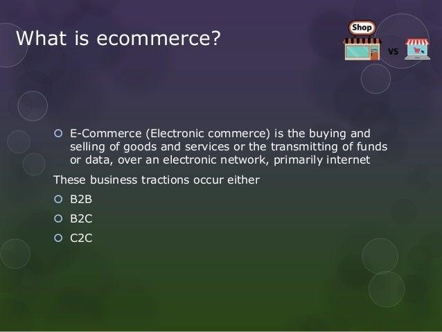 E-COMMERECE V/S TRADITIONAL COMMERCE Slide 2
