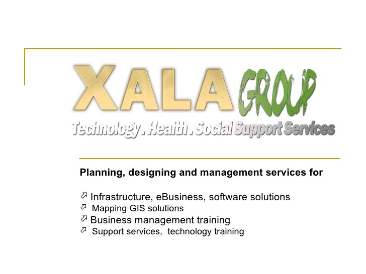 Planning, designing and management services for Infrastructure, eBusiness, software solutions Mapping GIS solutions Bus...