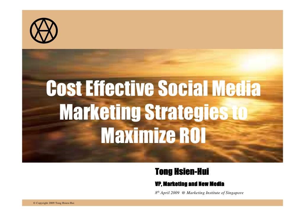 Cost Effective Social Media           Marketing Strategies to                 Maximize ROI                                ...