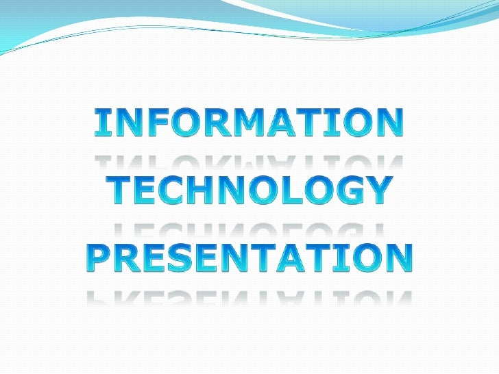 Information Technology presentation<br />