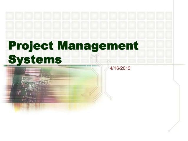 Project ManagementSystems4/16/2013