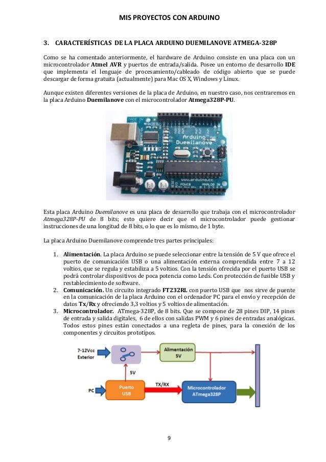 MIS PROYECTOS CON ARDUINO 10 3.1. Análisis de la placa Arduino Duemilanove La placa de Arduino Duemilanove Atmega328P se c...