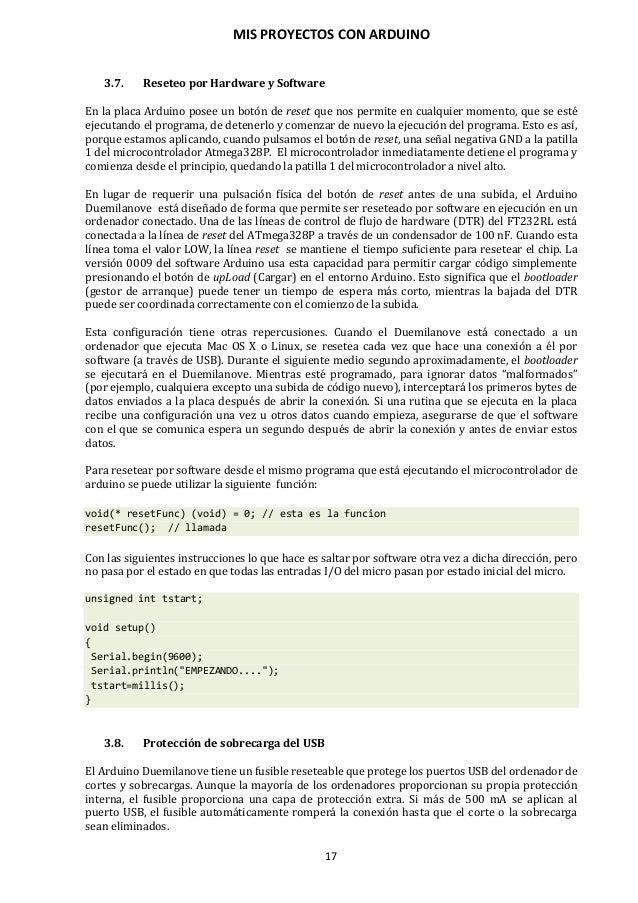 MIS PROYECTOS CON ARDUINO 18 4. GRABACIÓN DEL BOOTLOADER El bootloader de Arduino es un software alojado en la memoria fla...