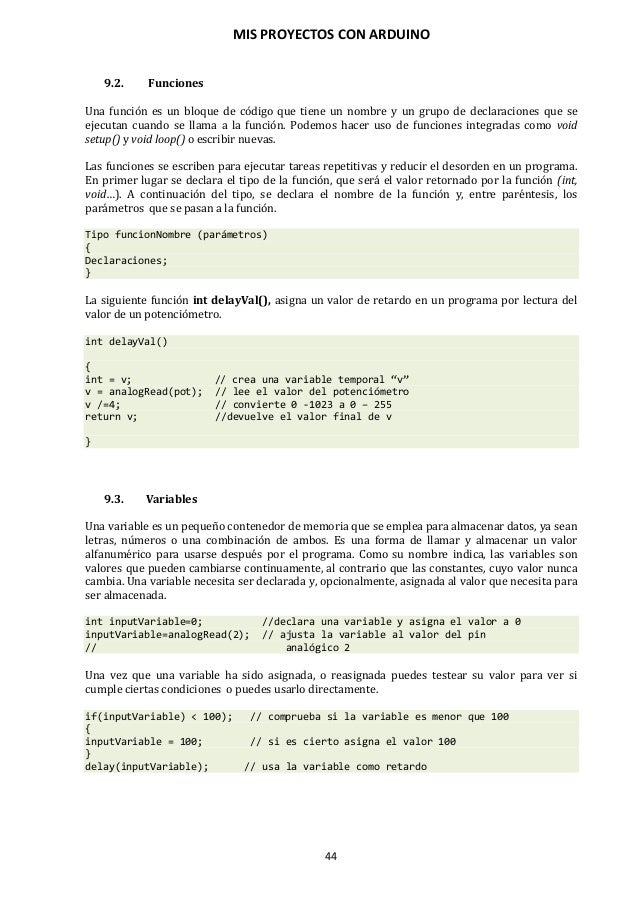 MIS PROYECTOS CON ARDUINO 45 Declaración de variables Todas las variables tienen que ser declaradas antes de que puedan se...