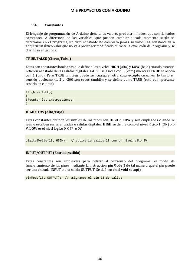 MIS PROYECTOS CON ARDUINO 47 9.5. Tipos de datos Arduino permite manejar los siguientes tipos de datos: Byte Almacena un v...