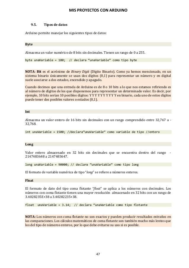 MIS PROYECTOS CON ARDUINO 48 Arrays Se trata de un conjunto de valores a los que se accede con un número índice (el primer...