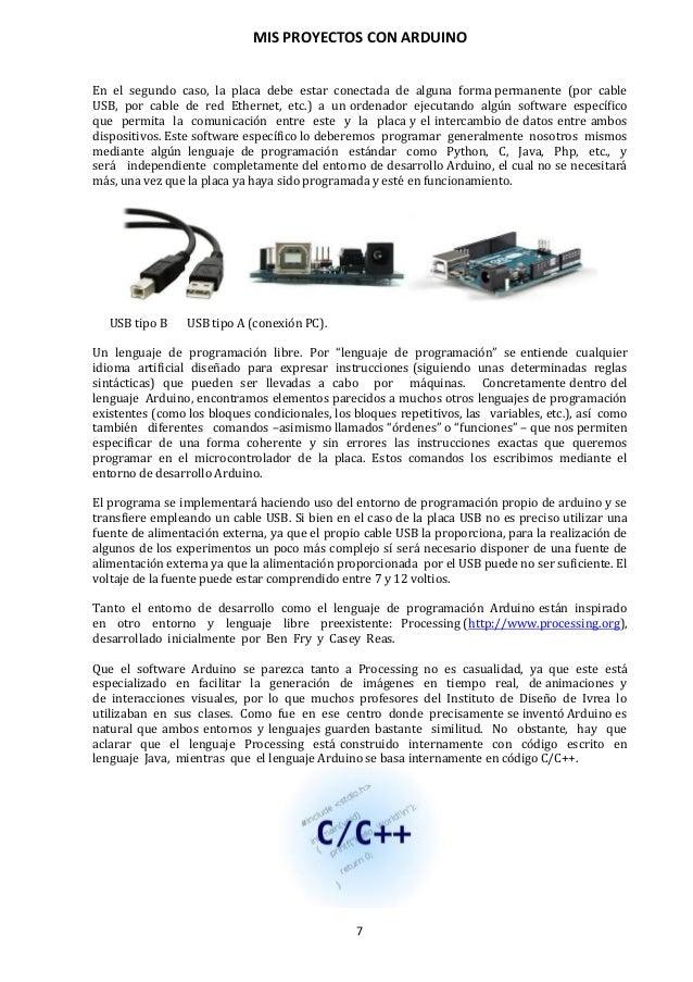 MIS PROYECTOS CON ARDUINO 8 2.3. Elementos de la placa Arduino La placa hardware de Arduino integra unas series de element...