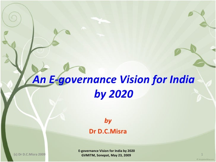 An E-governance Vision for India                        by 2020                                      by                   ...