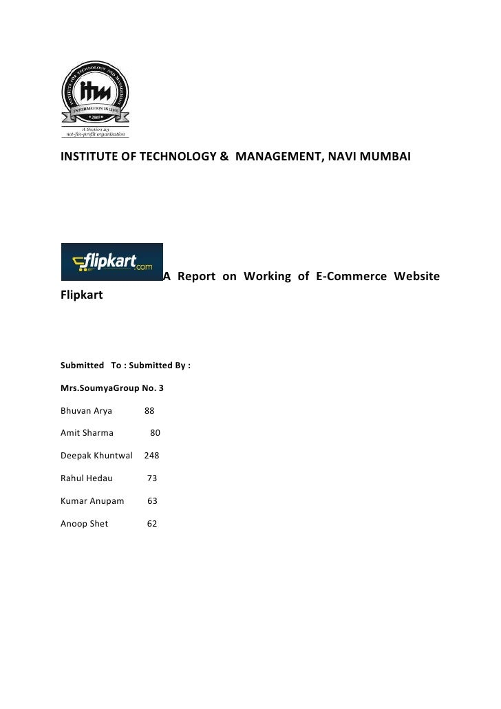 INSTITUTE OF TECHNOLOGY & MANAGEMENT, NAVI MUMBAI                        A Report on Working of E-Commerce WebsiteFlipkart...