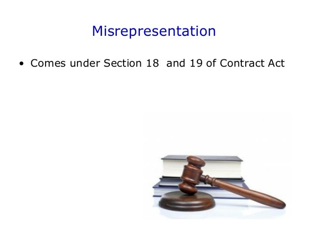 misrepresentation contract act 1950 According to section 10(1) of the contracts act 1950:  is signed, then, in the  absence of fraud or misrepresentation, the party signing it is bound, and it is  wholly.