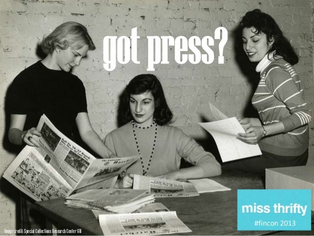 got press?  Image credit: Special Collections Research Center GW  @miss_thrifty #fincon 2013 #fincon2013