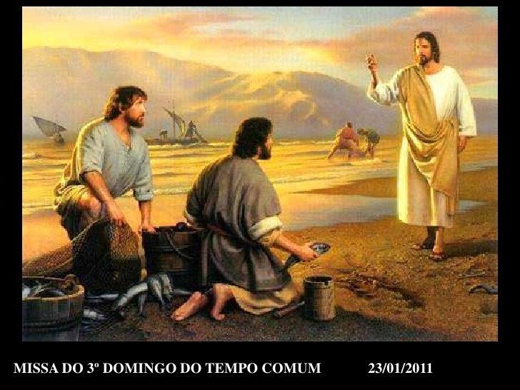 MISSA DO 3º DOMINGO DO TEMPO COMUM             23/01/2011 <br />