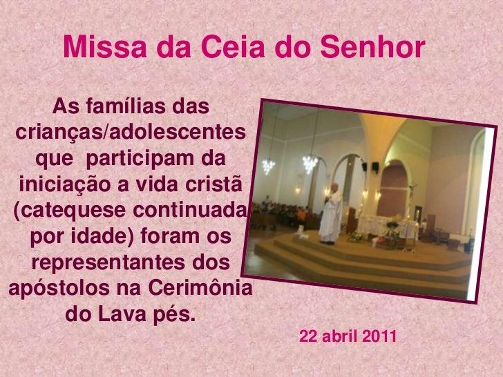 Missa da Ceia do Senhor<br />As famílias das crianças/adolescentes que  participam da iniciação a vida cristã (catequese c...